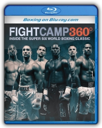 FIGHT CAMP 360 Inside the Super Six World Boxing Classic