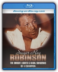 Sugar Ray Robinson: The Bright Lights and Dark Shadows of a Champion